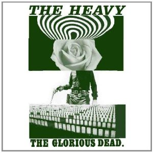 Gehört: The Heavy – The Glorious Dead
