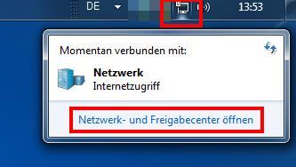 """Klick auf das Netzwerksymbol - Danach """"Netzwerk- und Freigabecenter öffnen"""""""